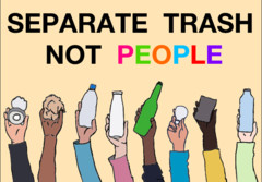 Separate trash not people